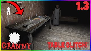 Granny - PERFECT Table Glitch! | Work 100% (Version:1.3)