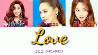 S.E.S. (에스이에스) - Love color-coded lyrics [HAN/ROM/ENG]