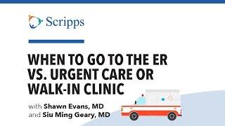 San Diego Health: Urgent Care, Emergency Room or Walk-In Clinic?