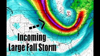 A Large Fall Storm Is Coming