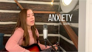 Anxiety - Julia Michaels & Selena Gomez (Cover)