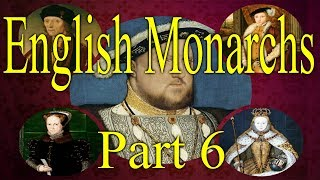 English monarchs, Part 6, 1485AD - 1603AD House of Tudor