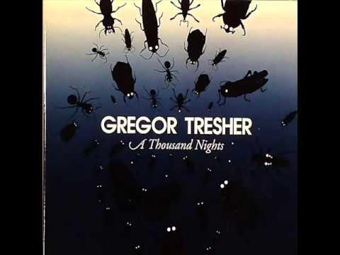Gregor Tresher   A Thousand Nights  Original mix
