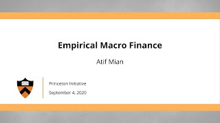 2020 Princeton Initiative: Atif Mian on empirical macro finance