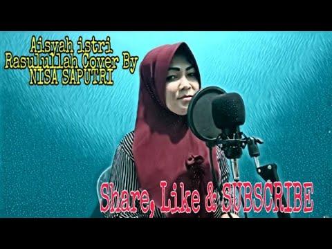 Aisyah Istri Rasulullah Cover By NISA SAPUTRI
