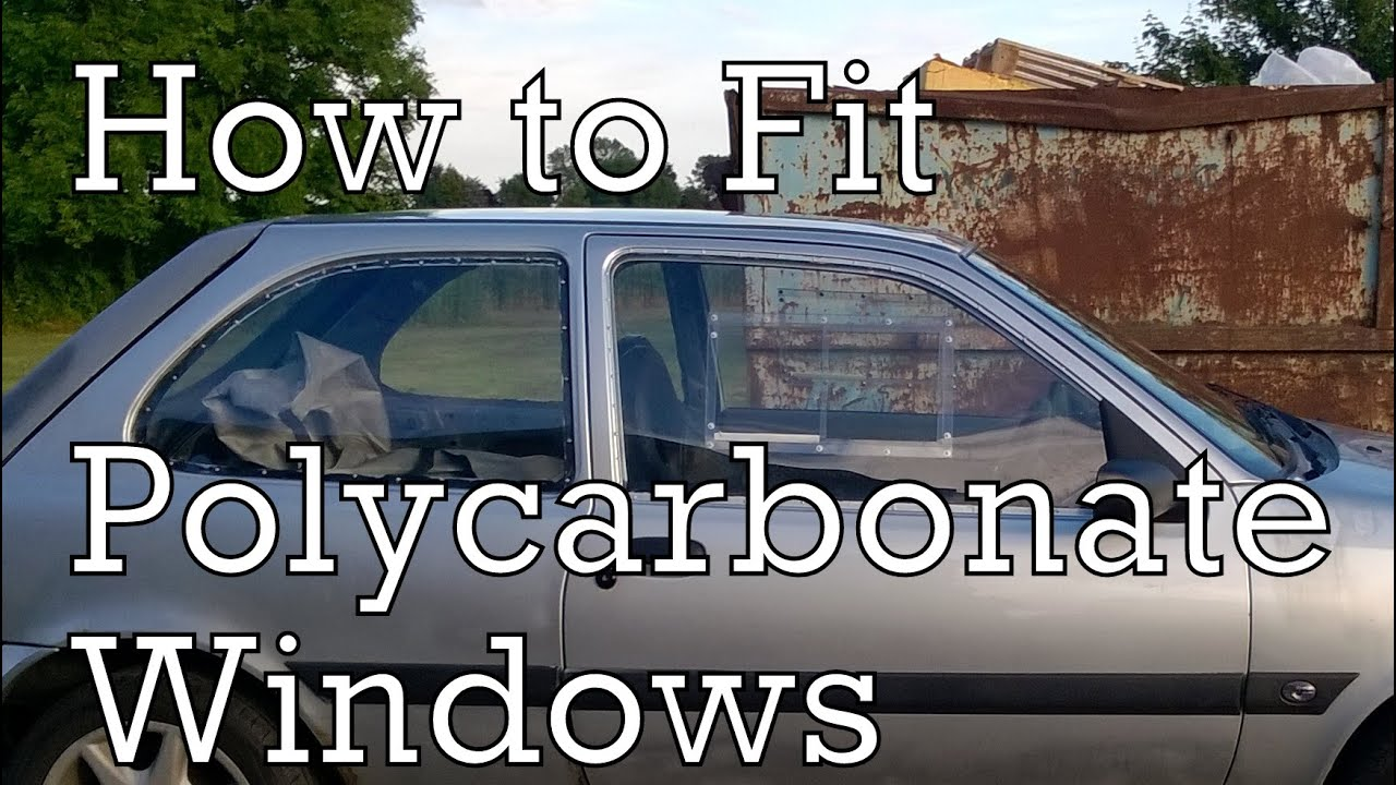 How To Fit Polycarbonate Windows A Ford Fiesta Zetec S