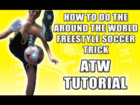 ATW TUTORIAL - Learn How To Do Outside Around The World Freestyle Football Soccer Trick