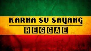 Gambar cover KARNA SU SAYANG - NEAR feat. DIAN SOROWEA REGGAE