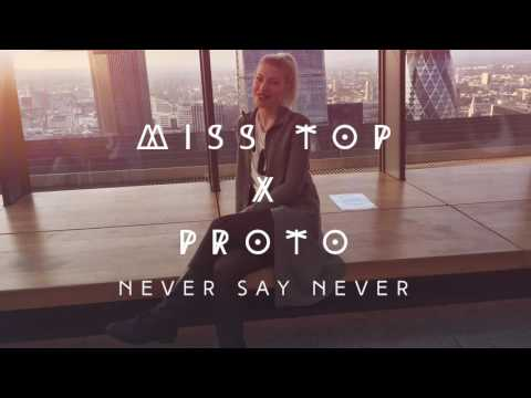 Miss Top x Proto - Never Say Never