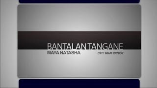 Maya Natasya - Bantalan Tangane - [Official Video]