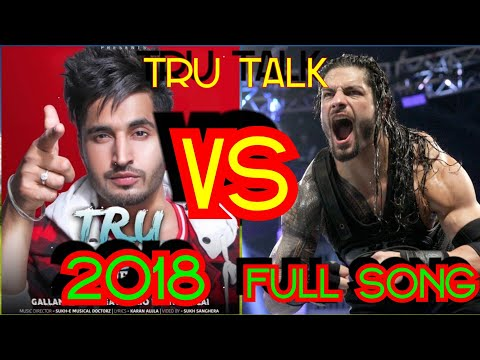 Tru Talk___ Jassi Gill Vs Roman Reigns (Official_Video)___Sukh_E___Karan_Aujla___New_Song_2018.mp4