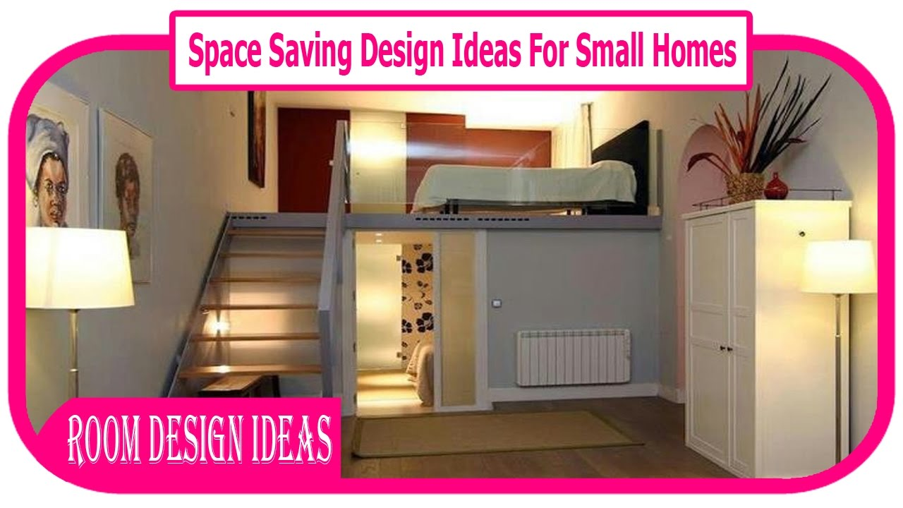 Space saving design ideas for small homes 10 best space for Small house design tips