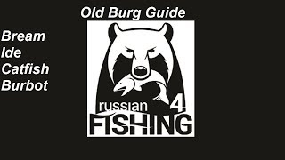 Russian Fishing 4, Old Burg, Bream,Ide,Catfish,Burbot Easy Fishing Guide Part 2
