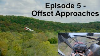 Backcountry Flying Series Episode 5 - Offset Approaches