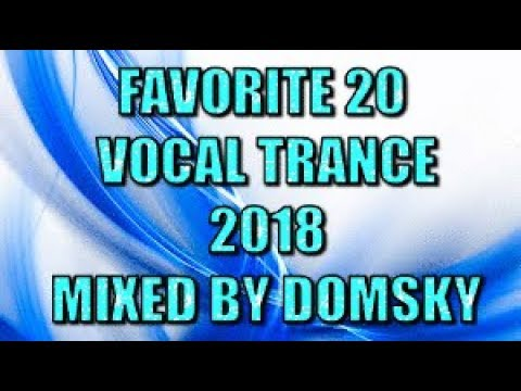 VOCAL TRANCE VOL 91...  favorites from 2018
