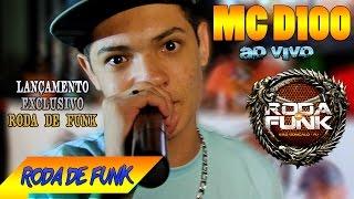 MC D100 :: Lançamento especial Roda de Funk :: Funk do Brasil