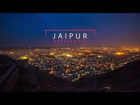 Jaipur Hyperlapse 2016 - Day | Night