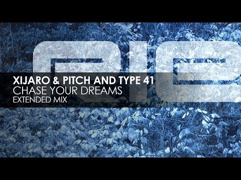 XiJaro & Pitch and Type 41 - Chase Your Dreams