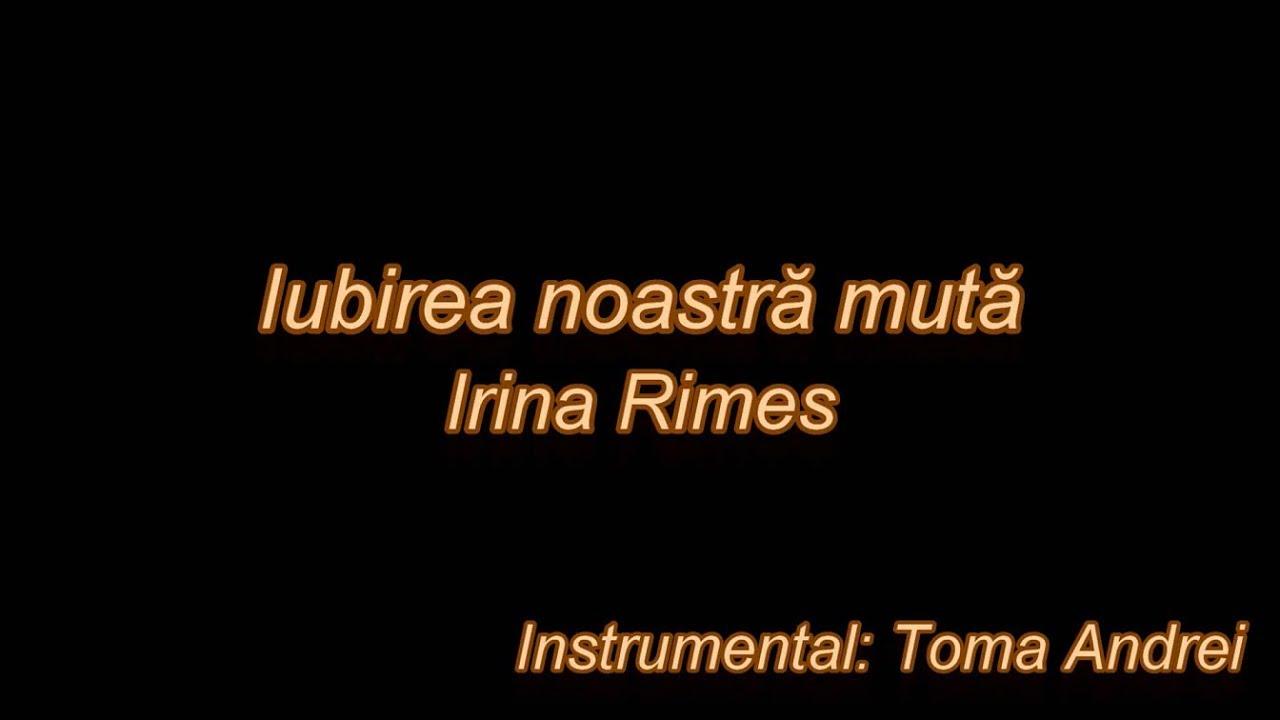 Irina Rimes - Iubirea Noastra Muta (karaoke)   Toma Andrei