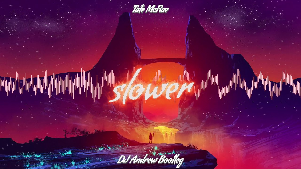 Tate McRae - slower (DJ Andrew Bootleg)