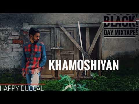 khamoshiyan (BLACK DAY MIXTAPE) Hindi Rap MixTape.