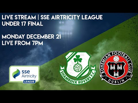 LIVE U17 SSE AIRTRICITY LEAGUE FINAL | Shamrock Rovers v Bohemians