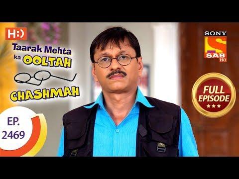 Taarak Mehta Ka Ooltah Chashmah – Ep 2469 – Full Episode – 17th May, 2018