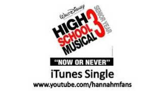 Now Or Never - Extended ITunes Version HQ - High School Musical