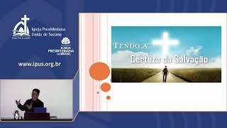 IPUS | Maratona do discipulado | 19/11/2020 | Estudo IV - Final - Tendo a certeza da salvação
