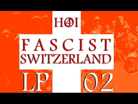 "HoI4: Fascist Switzerland LP2 ""Swiss Imperial Confederation"""
