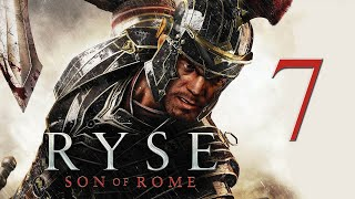 Ryse: Son of Rome PC Walkthrough Part 7 | No Commentary