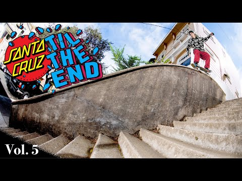 Santa Cruz Skateboards Til the End Vol.5