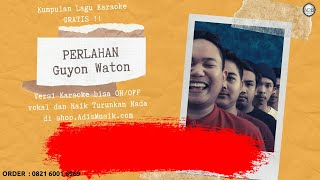 Perlahan - Guyon Waton Karaoke Tanpa Vokal