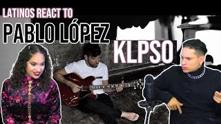 Latinos react to Pablo López - KLPSO | SPANISH REVIEW / REACTION