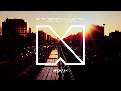 Sultan + Shepard ft. Lauren Mason - Chasing (In The Night) [Official Video]