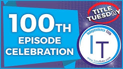 Lets Celebrate Our 100th Episode of Title Tuesdays Florida Real Estate Show