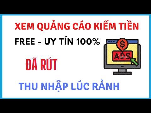 Web xem video quảng cáo kiếm tiền free uy tín nhất 2021 đã rút