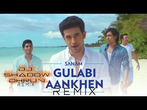 REMIX: Gulaabi Aankhen Remix ft. Sanam | DJ Shadow Dhruv | Sanam Puri | AUDIO
