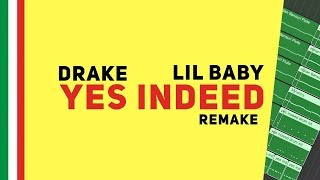 Making a Beat: Lil Baby & Drake – Yes Indeed (Remake)