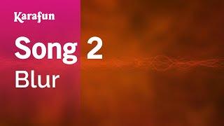 Song 2 - Blur | Karaoke Version | KaraFun