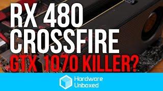 amd radeon rx 480 crossfire benchmark performance gtx 1070 killer