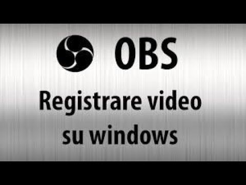 Come Registrare Lo Schermo Del Vostro Pc (OBS STUDIO) Per Windows Mac E Linux