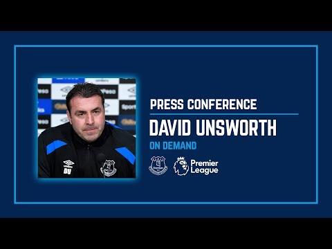 DAVID UNSWORTH'S PRE-WATFORD PRESS CONFERENCE