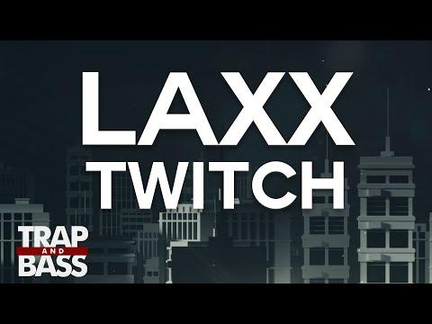 LAXX - TWITCH