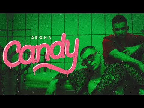 2BONA - CANDY 🍭 (OFFICIAL VIDEO 2021)