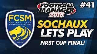 FC Sochaux - Episode 41: Our First Cup Final! | Football Manager 2018 Lets Play