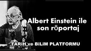 Albert #Einstein ile son röportaj