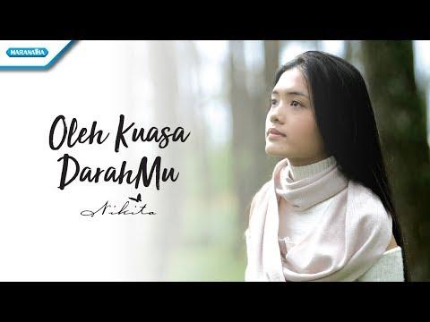 Nikita - Oleh Kuasa DarahMu (Official Video Lyric)