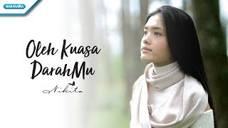 Nikita - Oleh Kuasa DarahMu (Official Video Lyric)