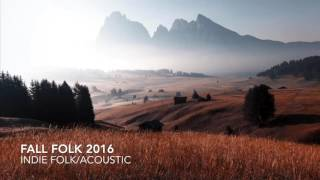 the ultimate indie autumn fall playlist 2016 1hr folk acoustic pop